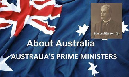 نخست وزیران استرالیا ، از ابتدا تا کنون - اولین نخست وزیر استرالیا - ادموند (تونی) بارتون ( Edmund Barton )