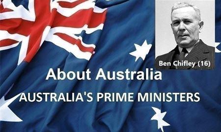 نخست وزیران استرالیا ، از ابتدا تا کنون -شانزدهمین نخست وزیر استرالیا - بن چیفلی Ben Chifley